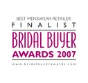 Bridal Buyer Awards 2007 - Best Groomswear Retailer - FINALIST