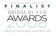 Bridal Buyer Awards 2008 - Best Groomswear Retailer - FINALIST